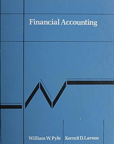 Financial Accounting: Pyle, William W.;Larson,