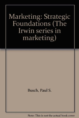 9780256028430: Marketing: Strategic Foundations (The Irwin series in marketing)