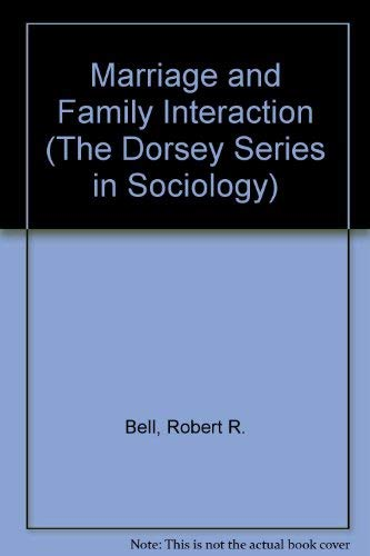 Marriage and Family Interaction: Robert R. Bell