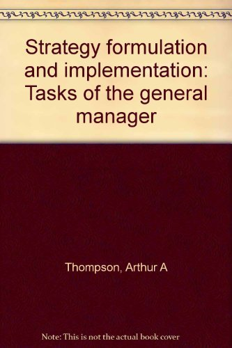 9780256028843: Strategy formulation and implementation: Tasks of the general manager