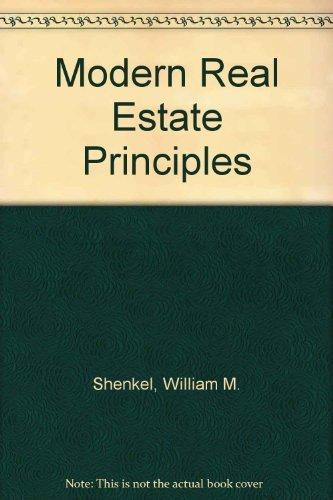 Modern Real Estate Principles: William M. Shenkel