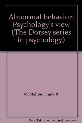 9780256029185: Abnormal behavior: Psychology's view (The Dorsey series in psychology)