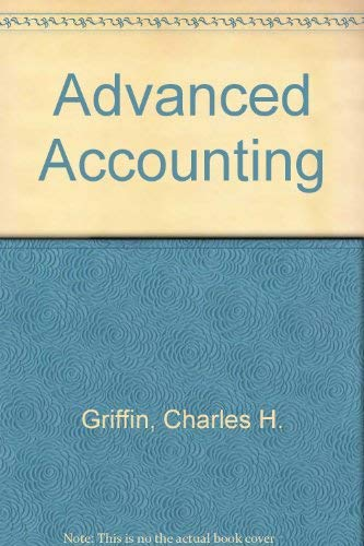 Advanced Accounting: Griffin, Charles H.;
