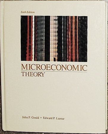 Microeconomic Theory: Gould, John P.