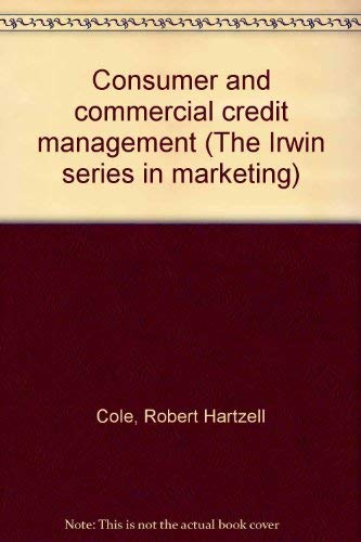 9780256030150: Consumer and commercial credit management (The Irwin series in marketing)