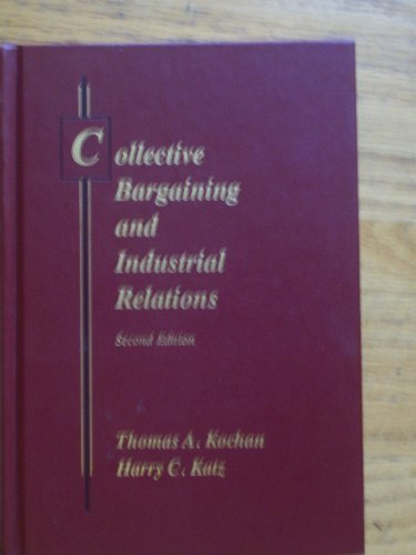 9780256030259: Collective Bargaining and Industrial Relations: From Theory to Policy and Practice (IRWIN SERIES IN MANAGEMENT AND THE BEHAVIORAL SCIENCES)