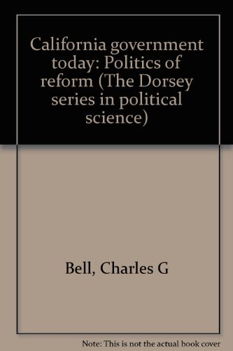 9780256031027: California government today: Politics of reform (The Dorsey series in political science)