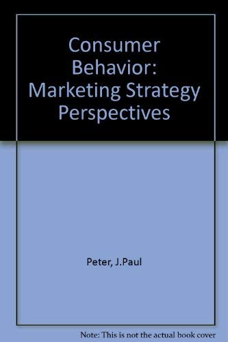 Consumer behavior: Marketing strategy perspectives (The Irwin: J. Paul Peter