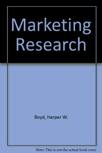 Marketing Research : Text and Cases: Boyd, Harper W.,