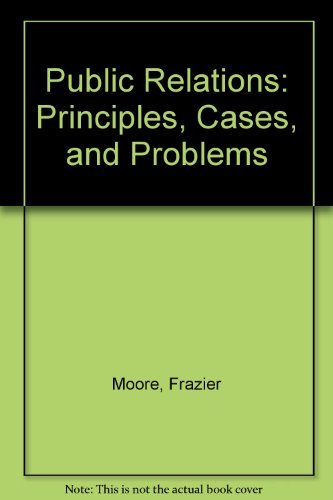 9780256031850: Public Relations: Principles, Cases, and Problems