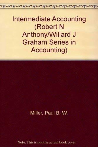 9780256031959: Intermediate Accounting (ROBERT N ANTHONY/WILLARD J GRAHAM SERIES IN ACCOUNTING)