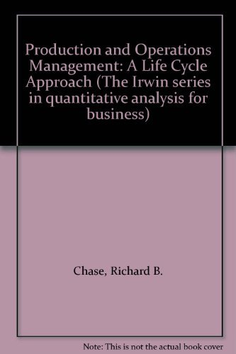 9780256032260: Production and Operations Management: A Life Cycle Approach (The Irwin series in quantitative analysis for business)