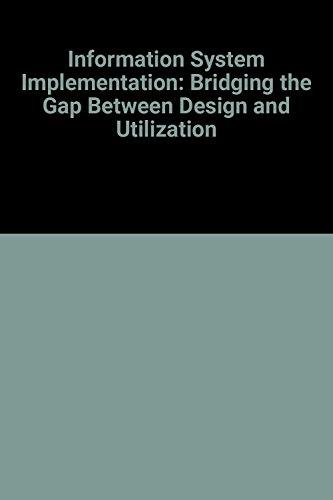 9780256032994: Information System Implementation: Bridging the Gap Between Design and Utilization