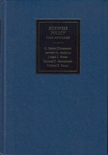Business Policy: Text and Cases: Christensen, C.Roland, etc., Christensen