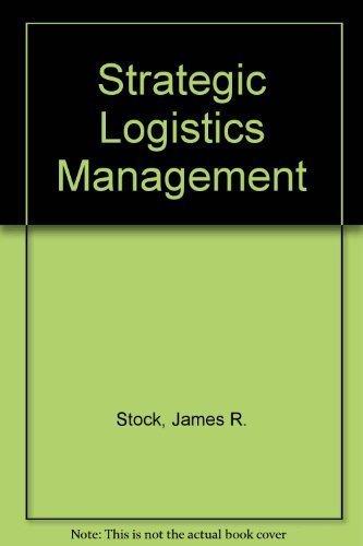 Strategic Logistics Management (The Irwin series in: Stock, James R.,