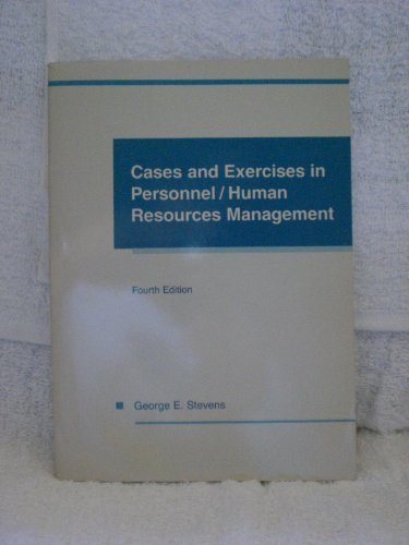 Cases and exercises in personnel/human resources management: Stevens, George E