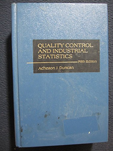 Quality Control and Industrial Statistics. Fifth Edition: Duncan, Acheson Johnston