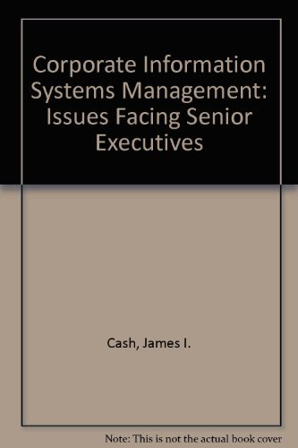 9780256036282: Corporate Information Systems Management: Issues Facing Senior Executives