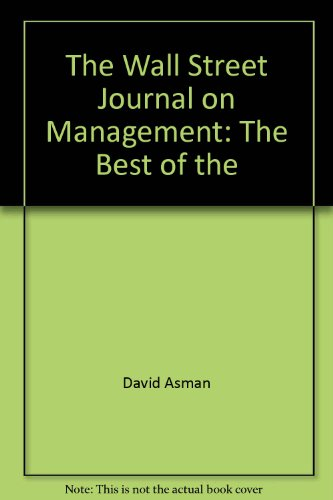 The Wall Street Journal on Management: The: Asman, David, and