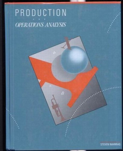 Production and Operations Analysis (The Irwin series: Steven Nahmias