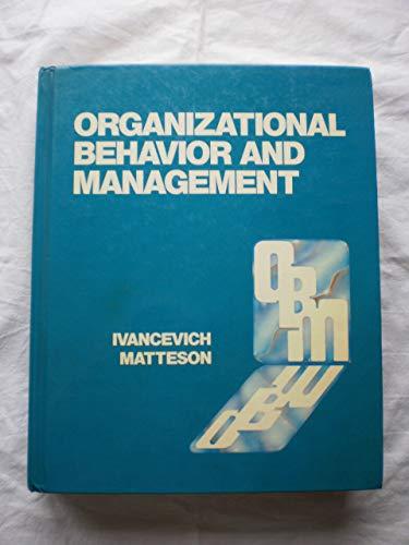 Organizational behavior and management: John M Ivancevich