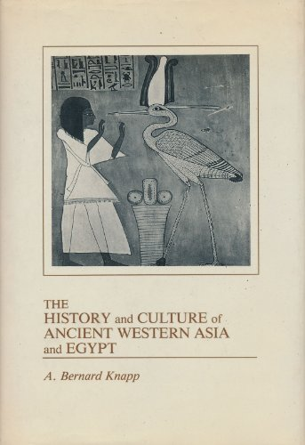 9780256056983: The History and Culture of Ancient Western Asia and Egypt