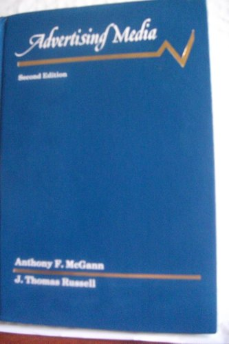 Advertising Media: A Managerial Approach: McGann, Anthony F.,