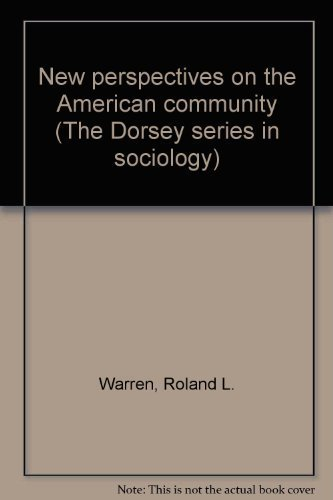 9780256060508: New perspectives on the American community (The Dorsey series in sociology)