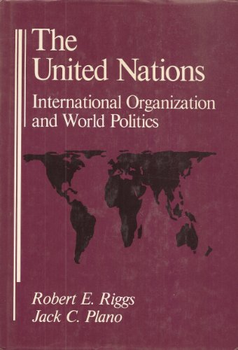 9780256060614: The United Nations: International Organization and World Politics