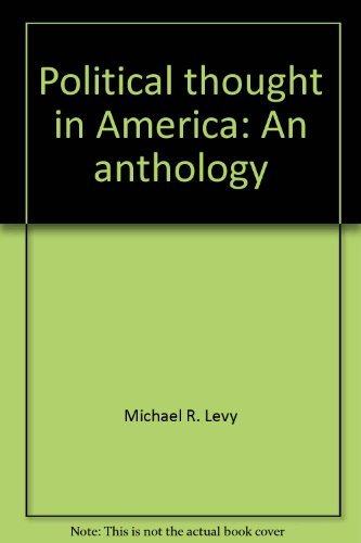 Political thought in America: An anthology: Michael R. Levy
