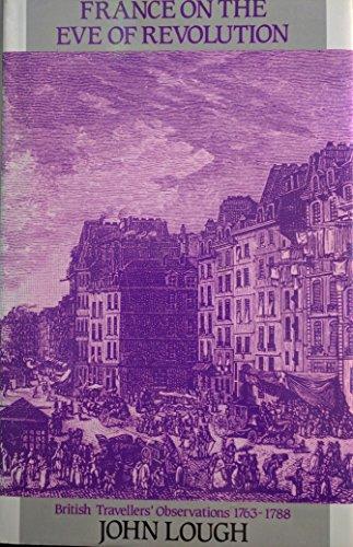 9780256061321: France on the Eve of Revolution: British Traveller's Observation 1763-1788