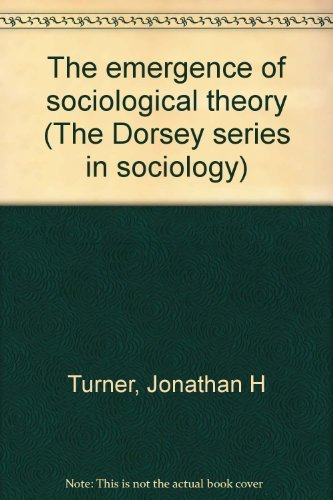 9780256062083: The emergence of sociological theory (The Dorsey series in sociology)