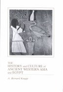 9780256062175: The History and Culture of Ancient Western Asia and Egypt