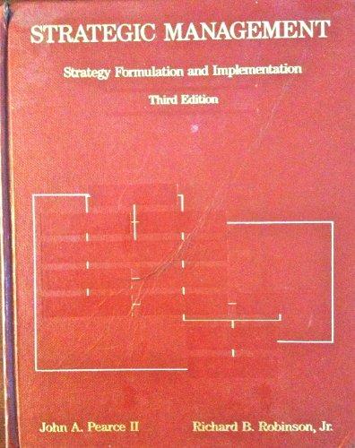 Strategic Management : Strategy Formulation and Implementation: Robinson, Richard B.,