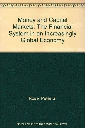 9780256065244: Money and Capital Markets: The Financial System in an Increasingly Global Economy