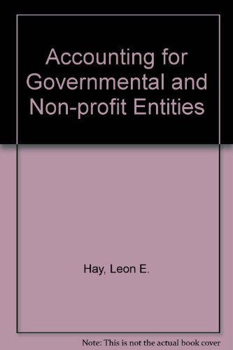 9780256065817: Accounting for Governmental and Non-Profit Entities (The Robert N. Anthony / Willard J. Graham Series in Accounting)