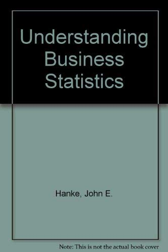 9780256066272: Understanding business statistics (The Irwin series in quantitative analysis for business)