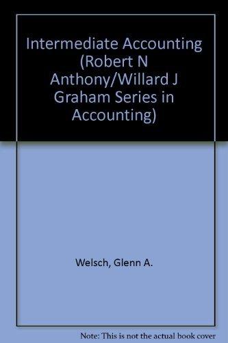 9780256066609: Intermediate Accounting (Robert N Anthony/Willard J Graham Series in Accounting)