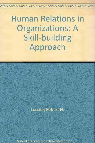9780256067910: Human relations in organizations ;: A skill-building approach