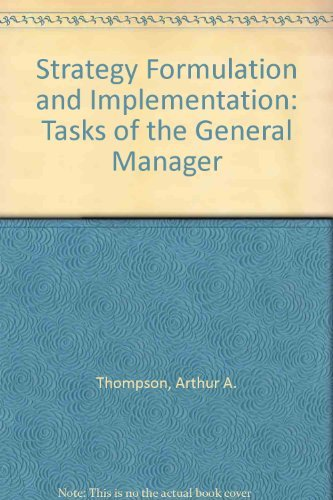 9780256069013: Strategy Formulation and Implementation: Tasks of the General Manager