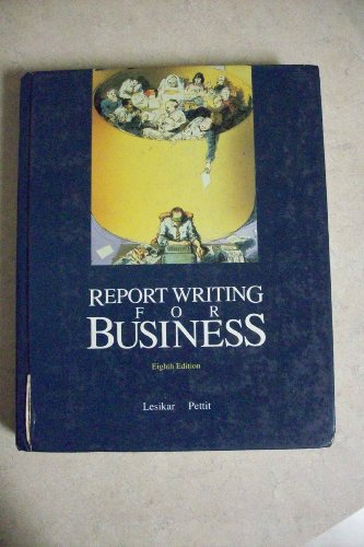 Report Writing for Business: Raymond V. Lesikar,