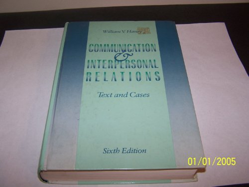 9780256069747: Communication and Interpersonal Relations: Text and Cases (Irwin Series in Management and the Behavioral Sciences)