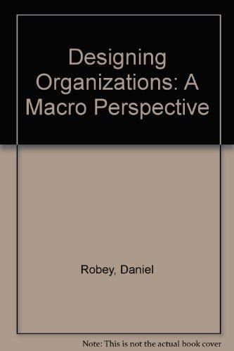 9780256069990: Designing Organizations: A Macro Perspective