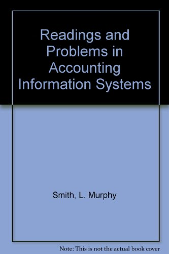 Readings and Problems in Accounting Information Systems (0256070407) by L. Murphy Smith; Robert H. Strawser; Casper E., Jr. Wiggins