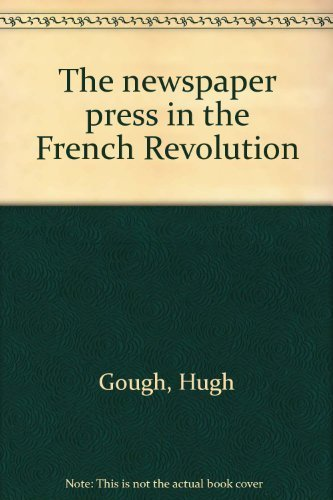 9780256070644: The newspaper press in the French Revolution