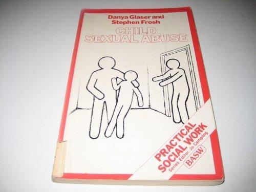 CHILD SEXUAL ABUSE (BRITISH ASSOCIATION OF SOCIAL: Danya Glaser, Stephen