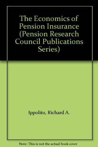 9780256074741: The Economics of Pension Insurance (Pension Research Council Publications Series)