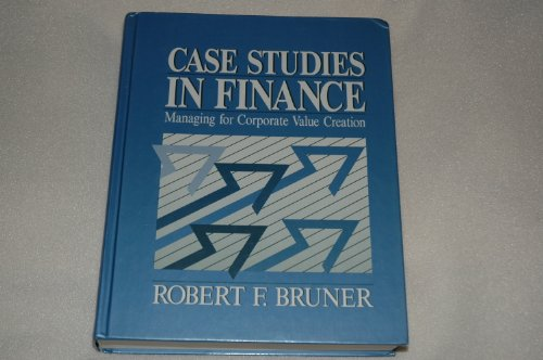 9780256075267: Case Studies in Finance: Managing for Corporate Value Creation