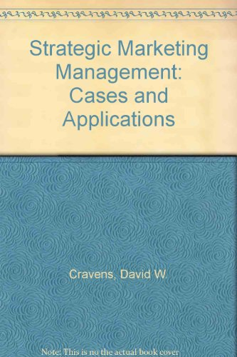 9780256078985: Strategic marketing management cases and applications
