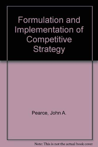 9780256083248: Formulation and Implementation of Competitive Strategy